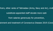 Officers, other ranks of Tatmadaw (Army, Navy and Air), civilian substitute-appointed staff donate more cash from salaries generously for prevention, containment and treatment of Coronavirus Disease 2019 (Covid-19)